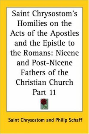 पुस्तक कवर Saint Chrysostom's Homilies on the Acts of the Apostles and the Epistle to the Romans: Nicene and Post-Nicene Fathers of the Christian Church, Part 11