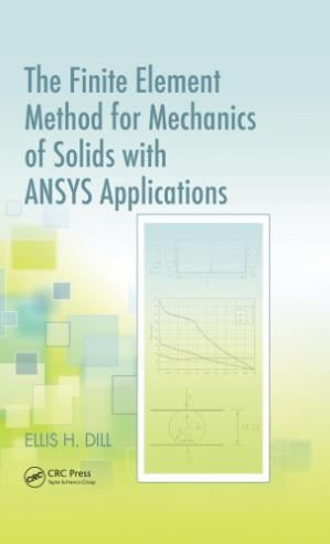 Book cover The Finite Element Method for Mechanics of Solids with ANSYS Applications