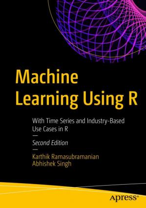 Portada del libro Machine Learning Using R: With Time Series and Industry-Based Use Cases in R