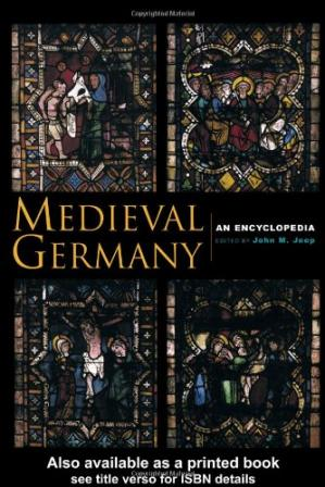 表紙 Medieval Germany: An Encyclopedia (Routledge Encyclopedias of the Middle Ages)