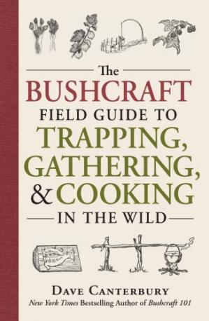 Book cover The Bushcraft Field Guide to Trapping, Gathering, and Cooking in the Wild