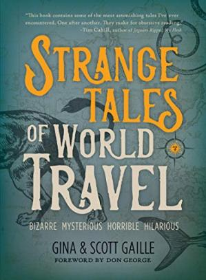 Copertina Strange Tales of World Travel: * bizarre * mysterious * horrible * hilarious *