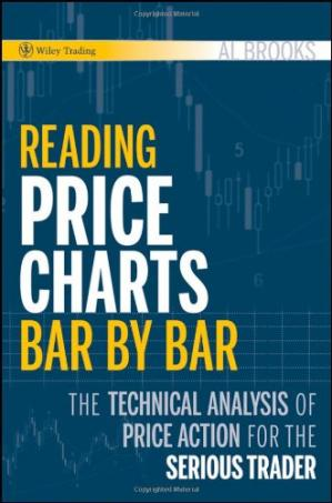 Book cover Reading Price Charts Bar by Bar: The Technical Analysis of Price Action for the Serious Trader
