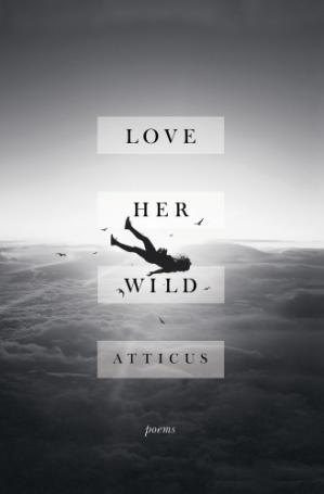 Book cover Love Her Wild: Poems