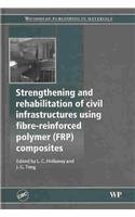 Book cover Strengthening and Rehabilitation of Civil Infrastructures Using Fibre-Reinforced Polymer (FRP) Composites (Woodhead Publishing in Materials)