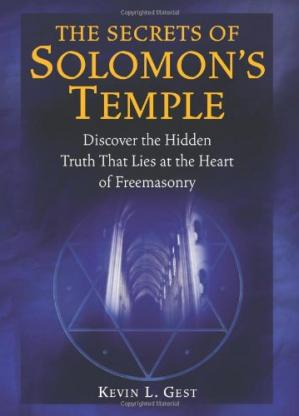 Sampul buku The Secrets of Solomon's Temple: Discover the Hidden Truth that Lies at the Heart of Freemasonry