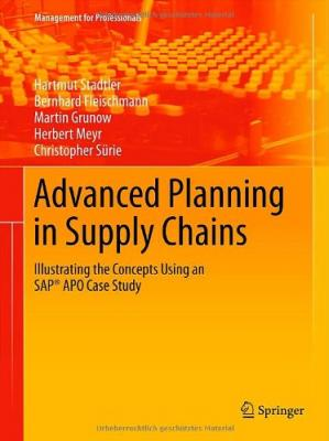 Обкладинка книги Advanced Planning in Supply Chains: Illustrating the Concepts Using an SAP® APO Case Study