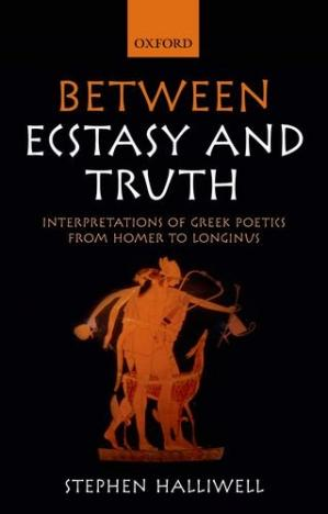 Обложка книги Between Ecstasy and Truth: Interpretations of Greek Poetics from Homer to Longinus