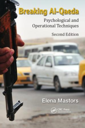 Обложка книги Breaking Al-Qaeda: Psychological and Operational Techniques, Second Edition