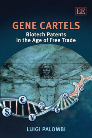 La couverture du livre Gene Cartels: Biotech Patents in the Age of Free Trade