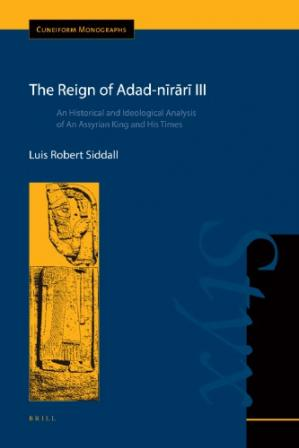 ปกหนังสือ The Reign of Adad-nīrārī III: An Historical and Ideological Analysis of an Assyrian King and His Times