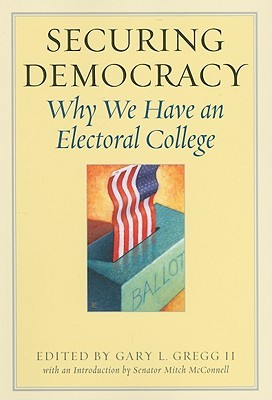 Book cover Securing Democracy: Why We Have an Electoral College