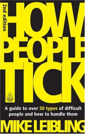 Book cover How People Tick: A Guide to Over 50 Types of Difficult People and How to Handle Them