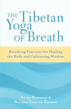 Book cover The Tibetan Yoga of Breath: Breathing Practices for Healing the Body and Cultivating Wisdom