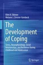 Copertina The Development of Coping: Stress, Neurophysiology, Social Relationships, and Resilience During Childhood and Adolescence