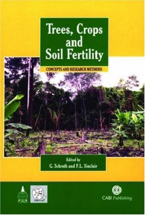 Book cover Trees, Crops and Soil Fertility Concepts and Research Methods