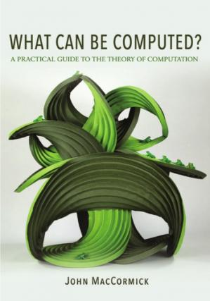 Book cover What Can Be Computed?: A Practical Guide to the Theory of Computation