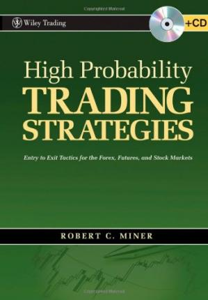 Okładka książki High Probability Trading Strategies: Entry to Exit Tactics for the Forex, Futures, and Stock Markets