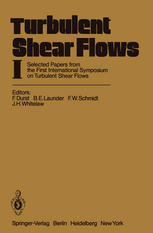 Обкладинка книги Turbulent Shear Flows 1: Selected Papers from the First International Symposium on Turbulent Shear Flows, The Pennsylvania State University, University Park, Pennsylvania, USA, April 18–20, 1977