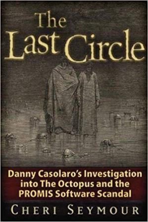 Book cover The Last Circle: Danny Casolaro's Investigation into the Octopus and the PROMIS Software Scandal