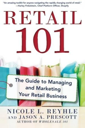 Book cover Retail 101 : the guide to managing and marketing your retail business