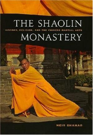 Book cover The Shaolin Monastery: History, Religion and the Chinese Martial Arts
