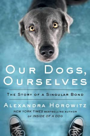 Buchdeckel Our Dogs, Ourselves: How We Live with Dogs Now
