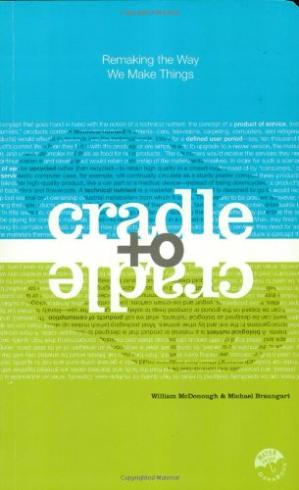 Book cover Cradle to Cradle - Remaking the Way We Make Things