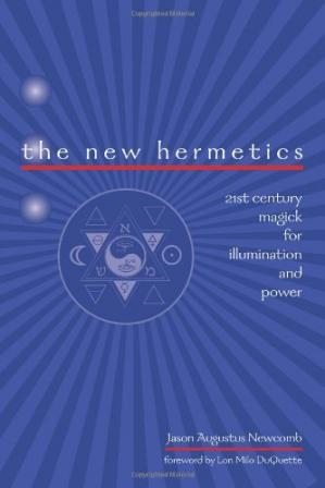 Book cover The New Hermetics: 21st Century Magick for Illumination and Power