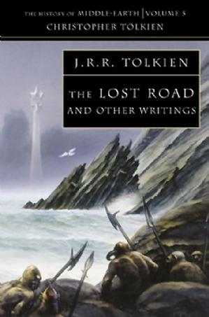 Sampul buku The Lost Road and Other Writings (The History of Middle-Earth, Vol. 5)