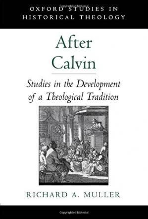 Copertina After Calvin : studies in the development of a theological tradition