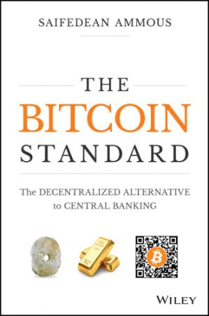 Book cover The Bitcoin Standard: The Decentralized Alternative to Central Banking
