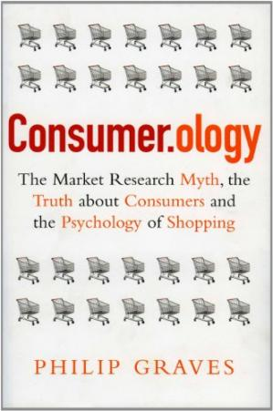 Okładka książki Consumerology: The Market Research Myth, the Truth About Consumers, and the Psychology of Shopping