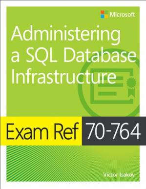 Book cover Exam Ref 70-764 Administering a SQL Database Infrastructure