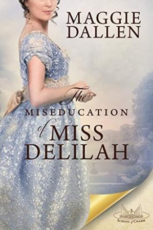 Book cover The Miseducation of Miss Delilah