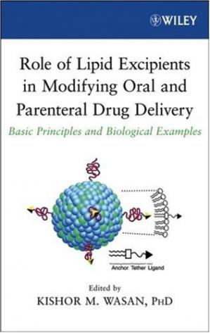 غلاف الكتاب Role of Lipid Excipients in Modifying Oral and Parenteral Drug Delivery: Basic Principles and Biological Examples