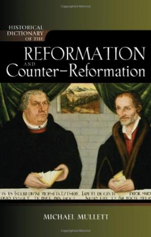 Book cover Historical Dictionary of the Reformation and Counter-Reformation