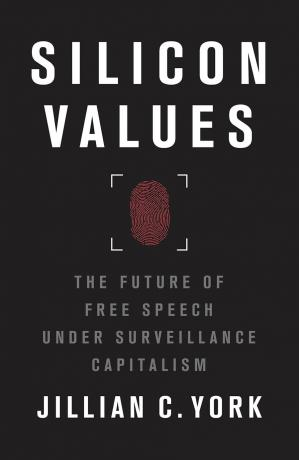 Book cover Silicon Values: The Future of Free Speech under Surveillance Capitalism