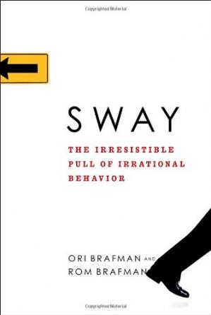 Book cover Sway: The Irresistible Pull of Irrational Behavior