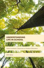 Book cover Understanding Life in School: From Academic Classroom to Outdoor Education