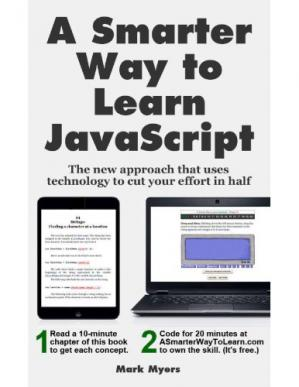 Book cover A Smarter Way to Learn JavaScript: The new approach that uses technology to cut your effort in half