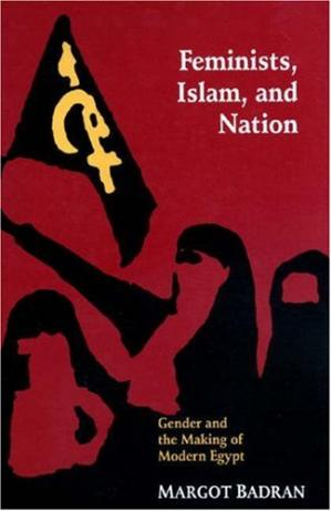 Book cover Feminists, Islam, and nation: gender and the making of modern Egypt