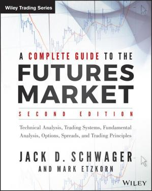 Εξώφυλλο βιβλίου A complete guide to the futures market: technical analysis and trading systems, fundamental analysis, options, spreads, and trading principles