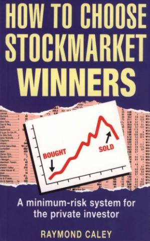 Book cover How to Choose Stockmarket Winners: A Minimum Risk System for the Private Investor