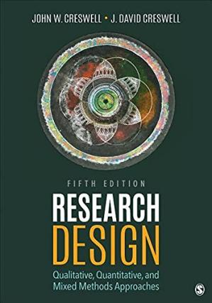 Book cover Research Design: Qualitative, Quantitative, and Mixed Methods Approaches