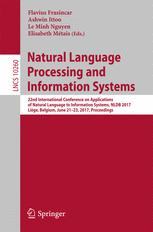 Couverture du livre Natural Language Processing and Information Systems: 22nd International Conference on Applications of Natural Language to Information Systems, NLDB 2017, Liège, Belgium, June 21-23, 2017, Proceedings
