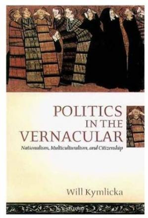 Book cover Politics in the Vernacular: Nationalism, Multiculturalism, and Citizenship