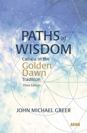 Book cover Paths of Wisdom: Cabala in the Golden Dawn Tradition