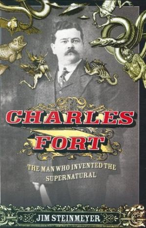 Book cover Charles Fort: The Man Who Invented the Supernatural