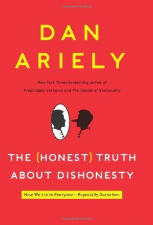 Book cover The Honest Truth About Dishonesty: How We Lie to Everyone---Especially Ourselves